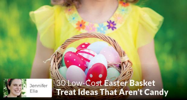 30 Low-Cost Easter Basket Treat Ideas That Aren't Candy - Jennifer Elia