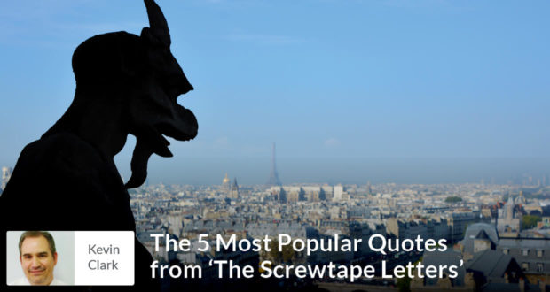 The 5 Most Popular Quotes from 'The Screwtape Letters' - Kevin Clark