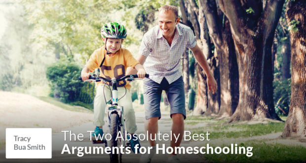 The Two Absolutely Best Arguments for Homeschooling - Tracy Bua Smith