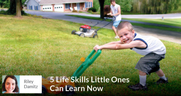 5 Life Skills Little Ones Can Learn Now - Riley Damitz