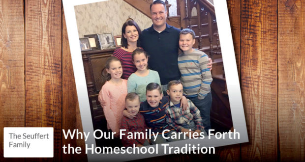 Carrying Forth a Homeschooling Family Tradition - Seuffert Family