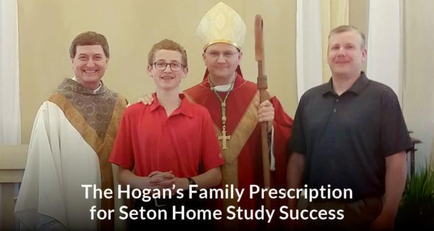 The Hogan's Family Prescription for Seton Home Study Success