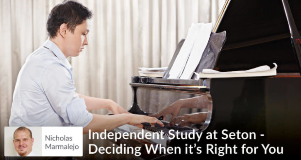 Independent Study at Seton - Deciding When it's Right for You - Nicholas Marmalejo