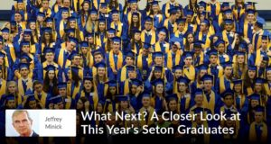 Jeff-Minick-What-Next-A-Closer-Look-At-This-Year's-Seton-Graduates