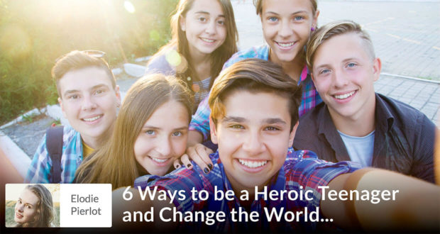 Elodie Pierlot - 6 Ways to be a Herioc Teenager...and Change the World