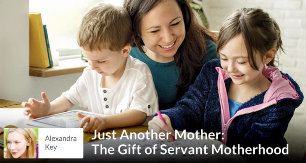 Just Another Mother: The Gift of Servant Motherhood