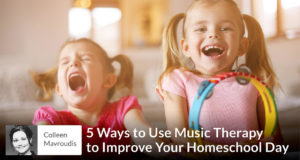 Colleen Mavroudis - Music Therapy in Your Homeschool