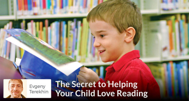 The Secret to Helping Your Child Love Reading