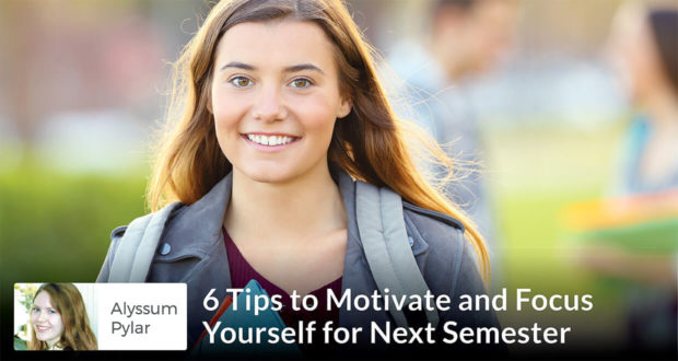 Alyssum Pylar - 6 Tips to Motivate and Focus Yourself for Next Semester (1)
