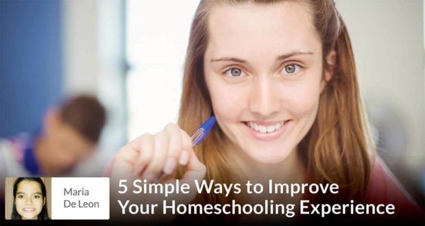 Maria De Leon - 5 Simple Ways to Improve Your Homeschooling Experience