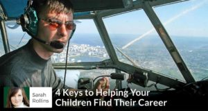4 Keys to Helping Your Children Find Their Career