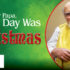 For Father Papa, Every Day Was Christmas
