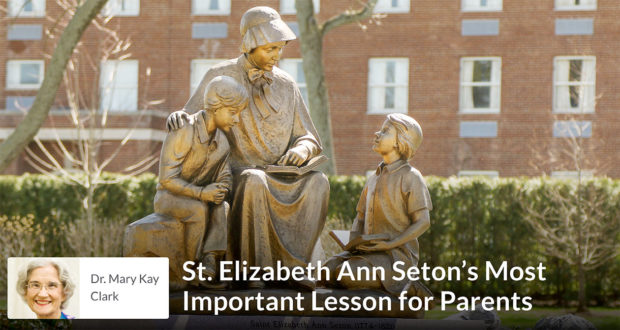 Dr Mary Kay Clark - St. Elizabeth Ann Seton's Most Important Lesson for Parents