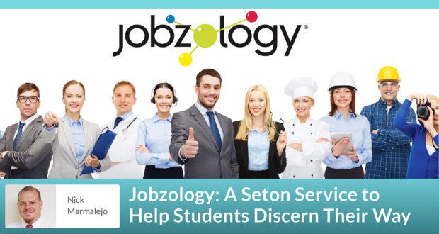 Jobzology: A Seton Service to Help Students Discern Their Way